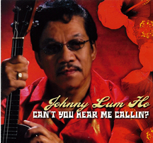 JOHNNY LUM HO / CAN'T YOU HEAR ME CALLIN'