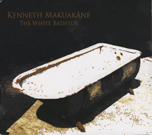 KENNETH MAKUAKANE / THE WHITE BATHTUB